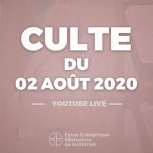 Culte du 2 août 2020 – Youtube Live
