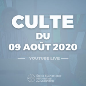 Culte du 9 août 2020 – Youtube Live