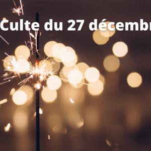 Culte du 27 décembre 2020