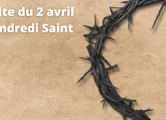 Culte du 2 avril 2021 Vendredi Saint