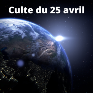 Culte du 25 avril 2021