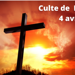 Culte de Pâques, 4 avril 2021